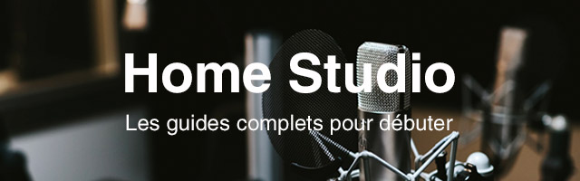 Guide complet Home Studio