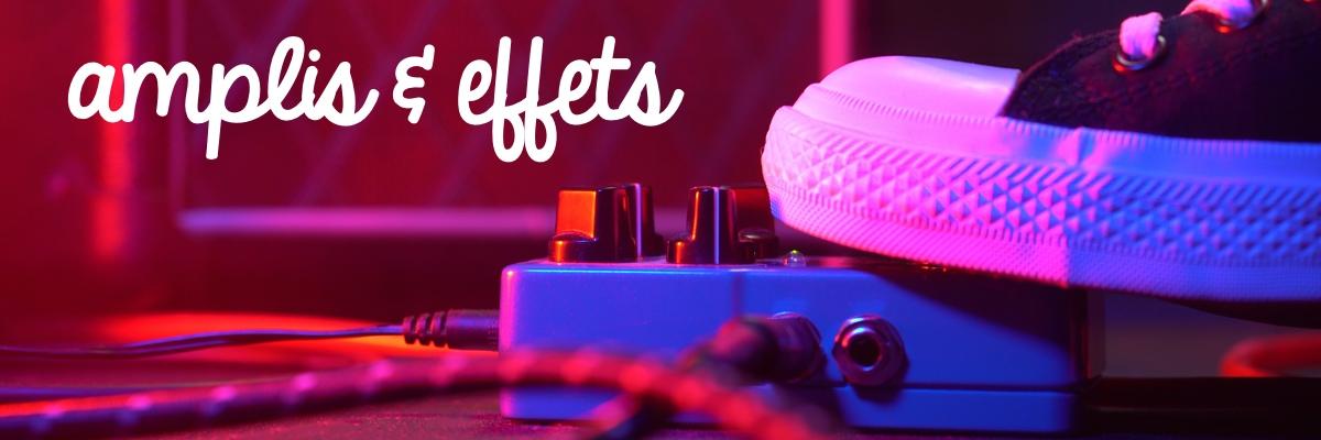 ampli et effet guitare